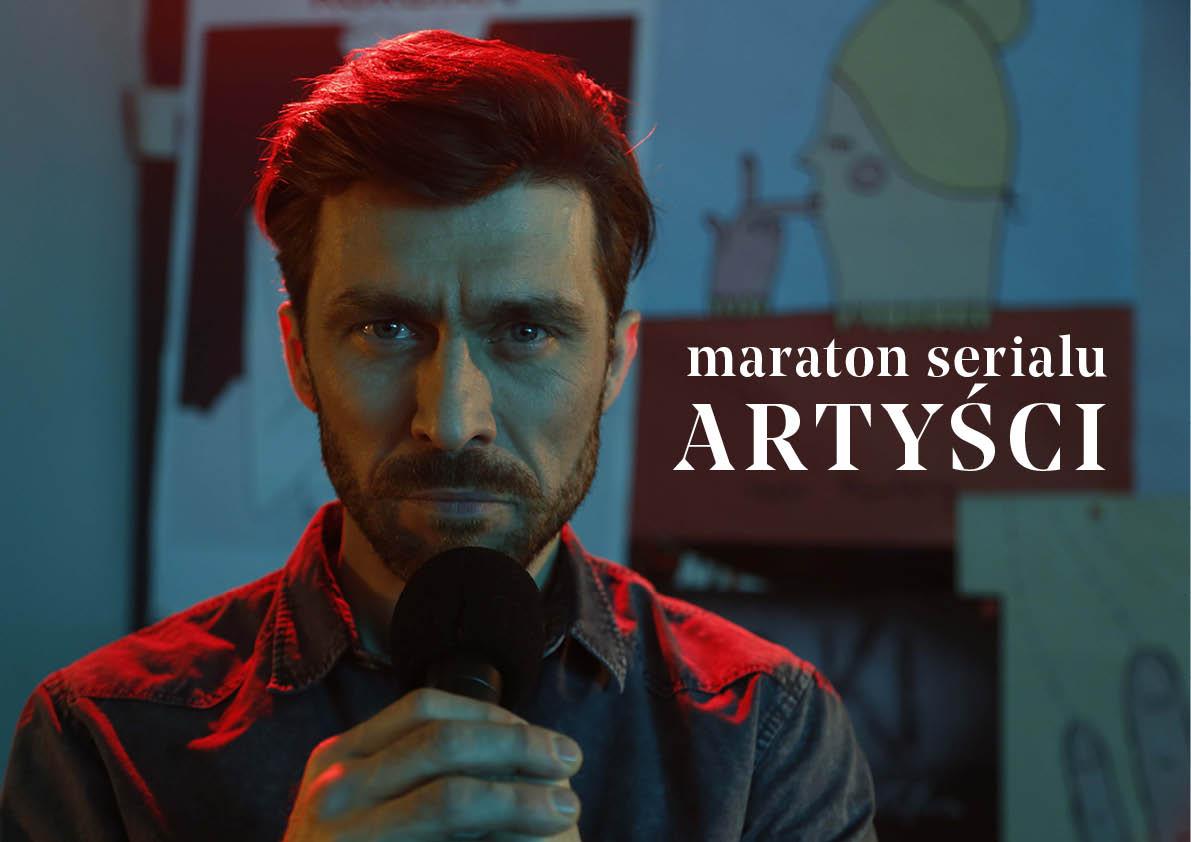 "Maraton serialu ""Artyści"""